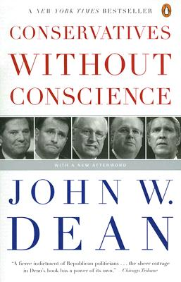 Conservatives Without Conscience By Dean, John W.